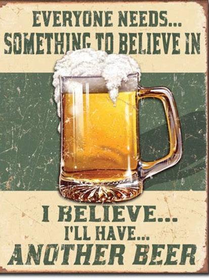 Believe in Something Metal Sign #1686