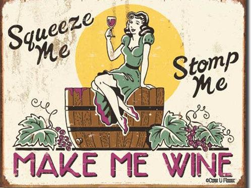 Make Me Wine Metal Sign #1280