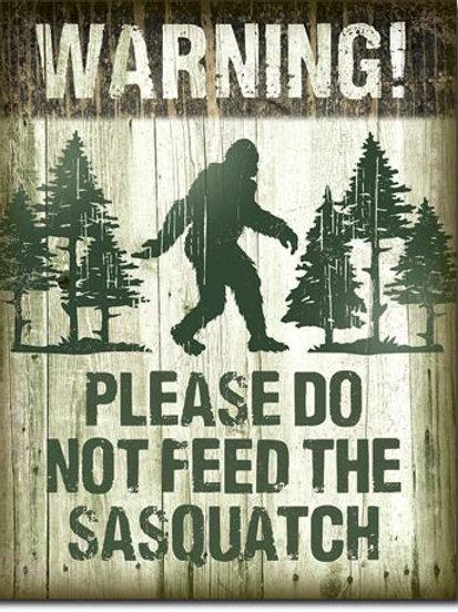 Sasquatch - Don't Feed Metal Sign #2096