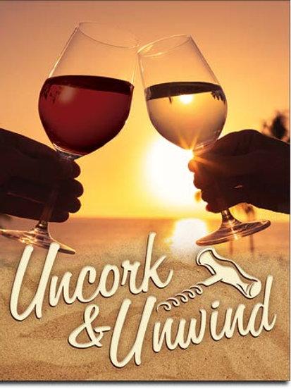 Uncork & Unwind Metal Sign #2276