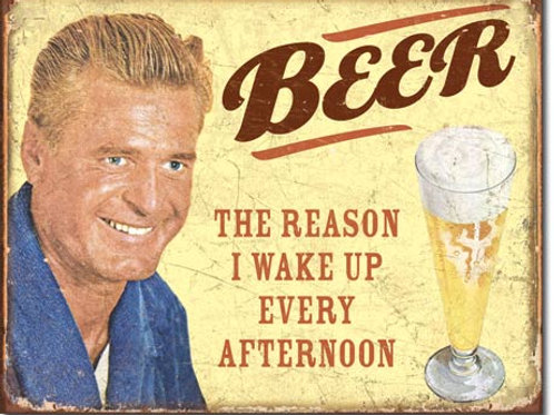 Beer The Reason I Wake Up Metal Sign #1749