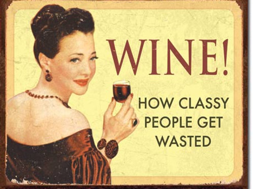 Wine For Classy People Metal Sign #1719
