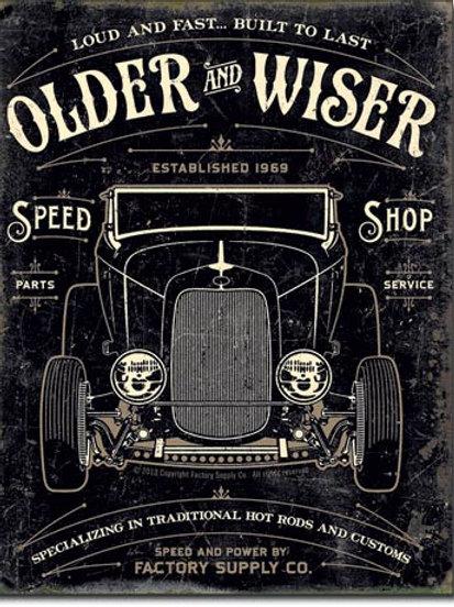 Older & Wiser - 30's Speed Shop Metal Sign #1963