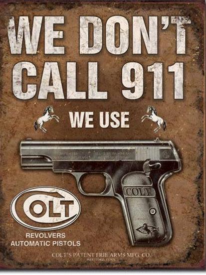 COLT - We Don't Dial 911 Metal Sign #1799
