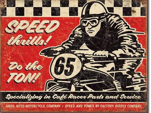 Speed Thrills Metal Sign #2034