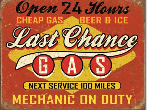 Last Chance Gas Metal Sign #1684