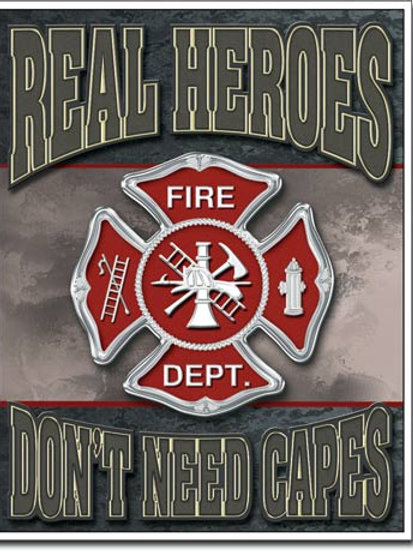 Real Heroes - Firemen Metal Sign #1778