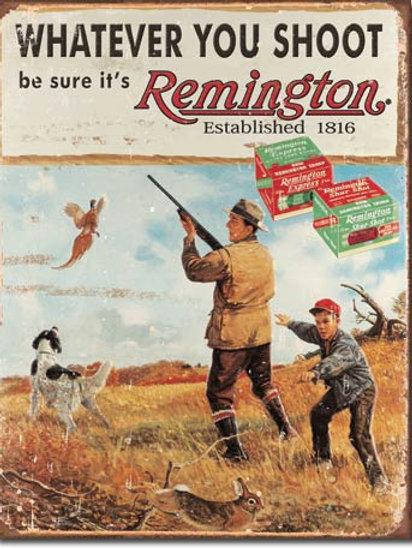 Remington Whatever you Shoot Metal Sign #1412
