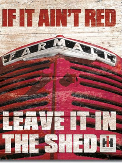 Farmall - If it Ain't Red Metal sign #1664
