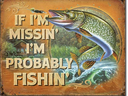 Probably Fishin Metal Sign #2239