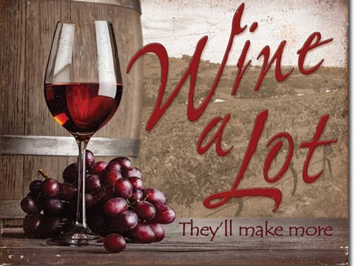 Wine A Lot Metal Sign #2124