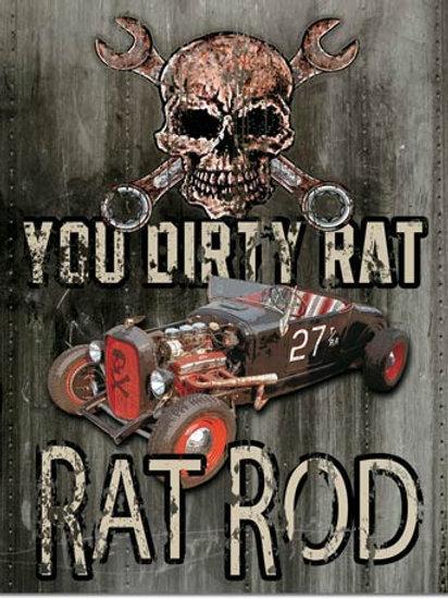 You Dirty Rat Rat Rod Metal Sign #1538