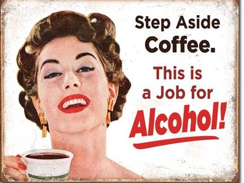 Step Aside Coffee Metal Sign #2036
