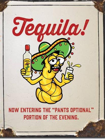 Tequila - Pants Optional Metal Sign #2225
