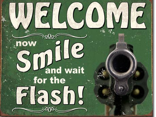 Smile for the Flash Metal Sign #2129