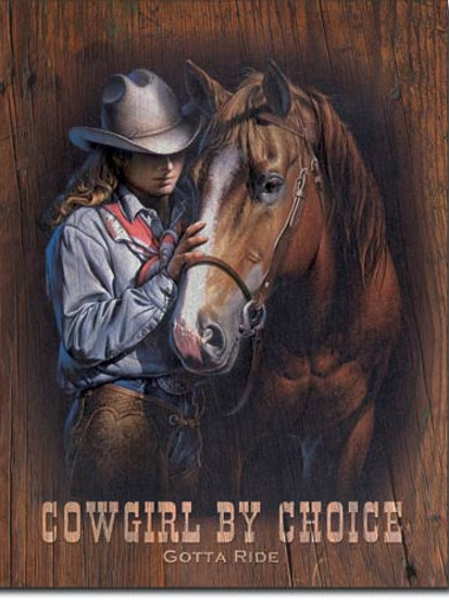 Cowgirl by Choice Metal Sign #1831