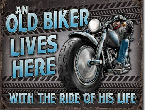 Old Biker Ride Of His Life Metal Sign #2236