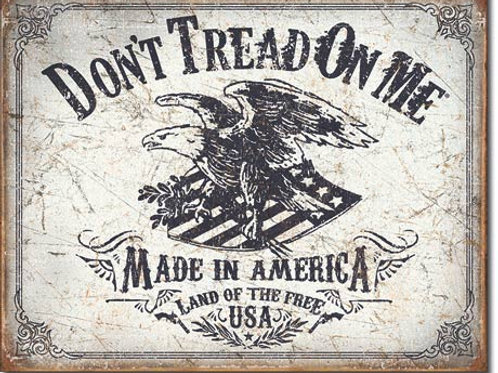 Don't Tread On Me Land of the Free Metal Sign #2008