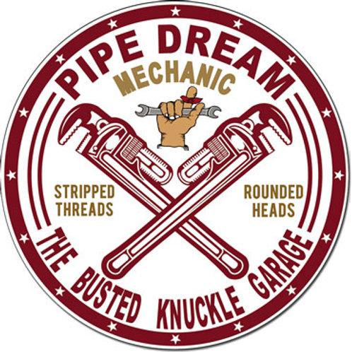 Busted Knuckle Garage - Pipe Dream Garage Metal Sign #2389