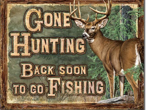 Gone Hunting Metal Sign #2280