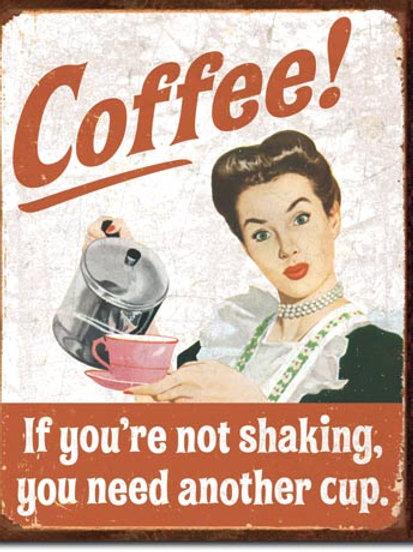 Coffee - Not Shaking Metal Sign #1714
