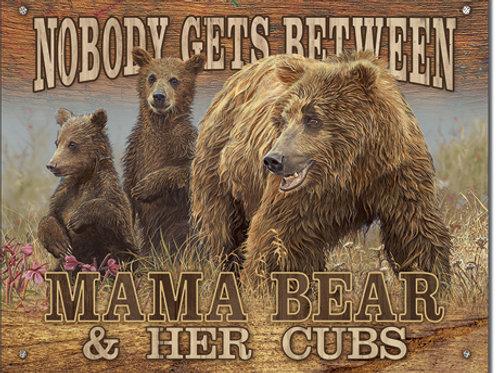 Mama Bear - Get Between Metal Sign #2355