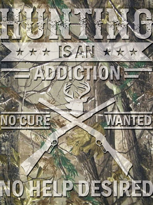 Hunting Addiction No Cure Metal Sign #2403