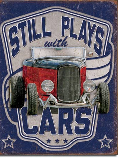 Still Plays With Cars Metal Sign #2064