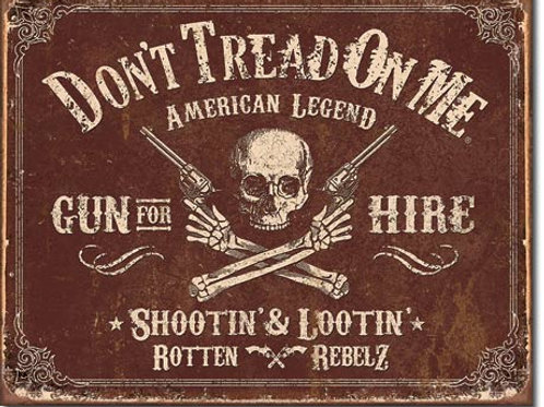 Don't Tread On Me Gun For Hire Metal Sign #2007