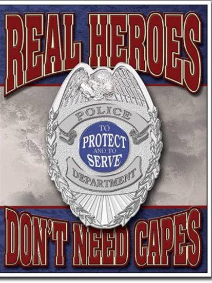 Real Heroes Police Metal Sign #1780
