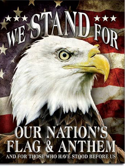 We Stand For Our Flag Metal Sign #2175