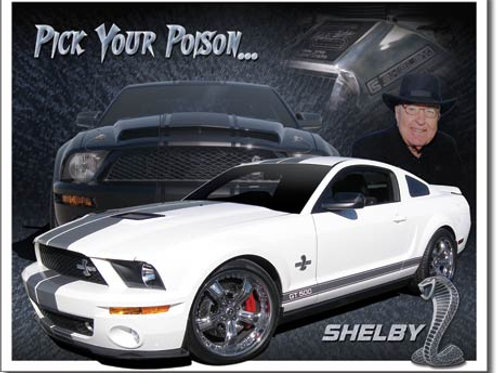 Shelby Mustang - Pick Your Poison Metal Sign #1610