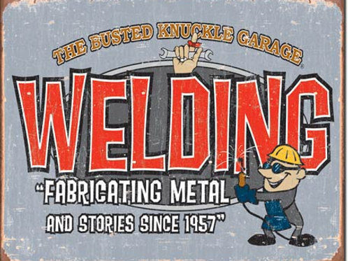 Busted Knuckle Garage - Welding Metal Sign #1527