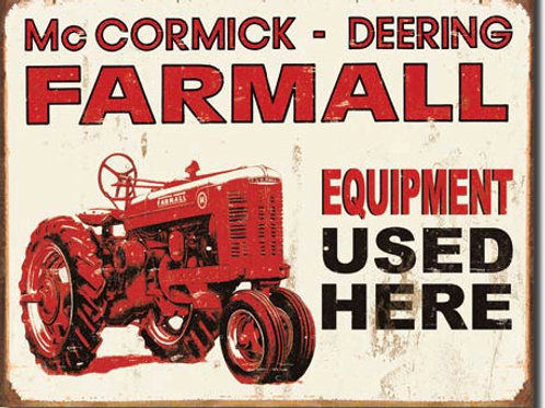 Farmall - Equipment Used Here Metal Sign #1278