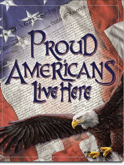 Proud Americans Live Here Metal Sign #2219