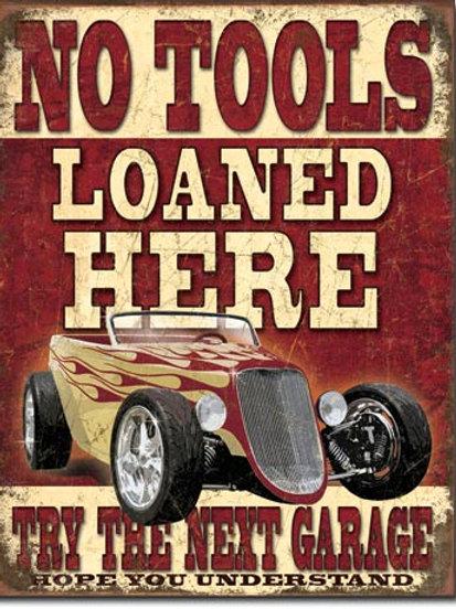 No Tools Loaned Metal Sign #1762
