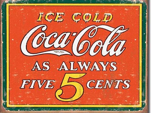 COKE - Always 5 Cents Metal Sign #1471