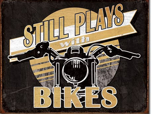 Still Plays With Bikes Metal Sign #2063