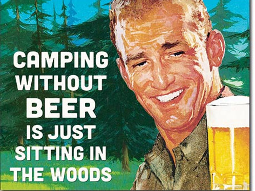 Camping Without Beer Metal Sign #2295