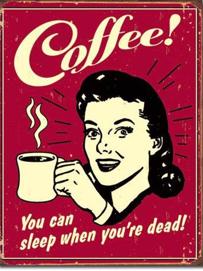 Coffee - Sleep When Dead Metal Sign #1331