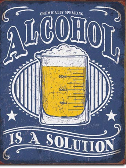 Alcohol is a Solution Metal Sign #2237