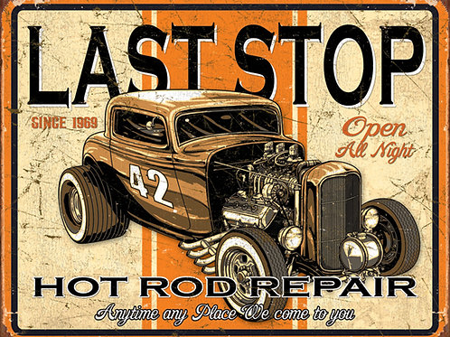 Last Stop Rods Metal Sign #1696