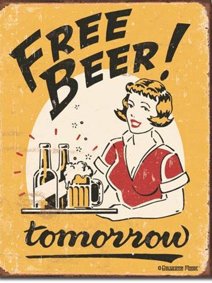 Free Beer Tomorrow Metal Sign #1290