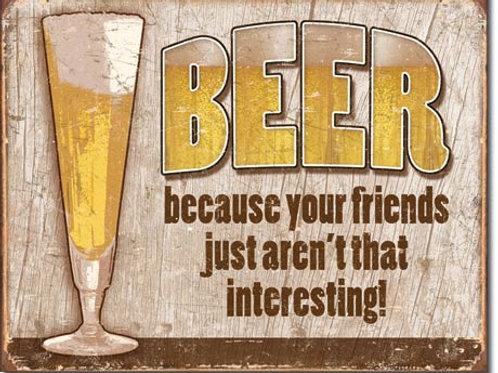 Beer - Your Friends Metal Sign #1767