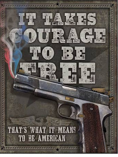 Courage To Be Free Metal Sign #2044