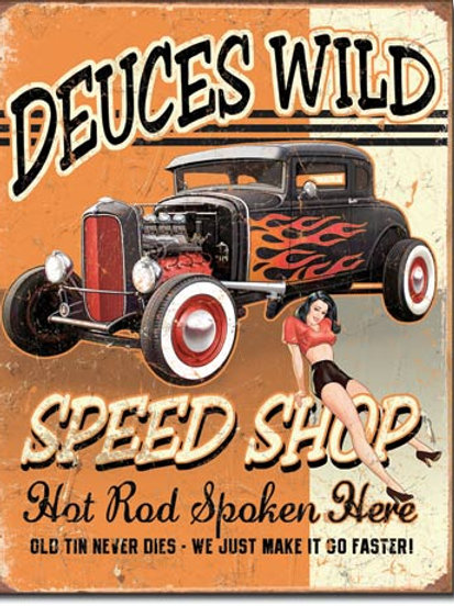 Deuces Wild Speed Shop Metal Sign #1688