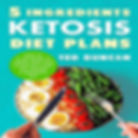 5 Ingredients Ketosis Diet Plans