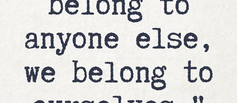 On Belonging...