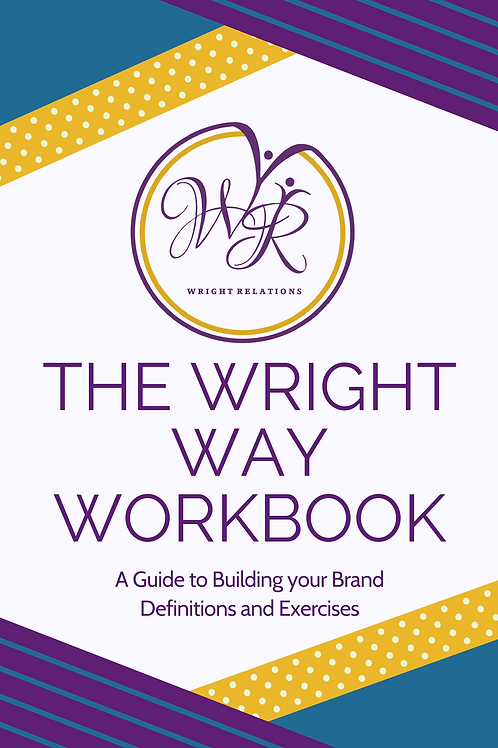 The Wright Way Workbook: A Guide to Building Your Brand