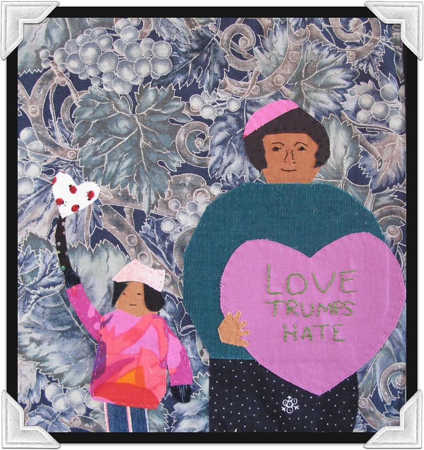 Love Trumps Hate - Fabric Art